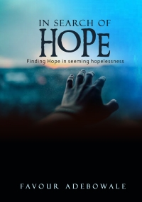 In search of Hope_ Finding hope in seeming hopelessness..